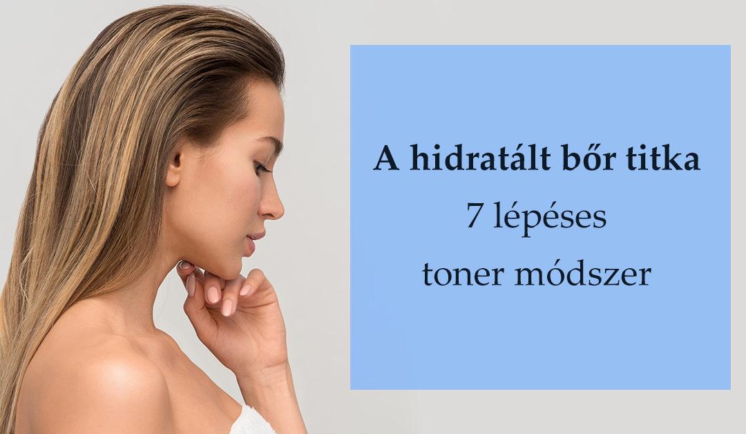 A hidratált bőr titka – 7 lépéses toner módszer